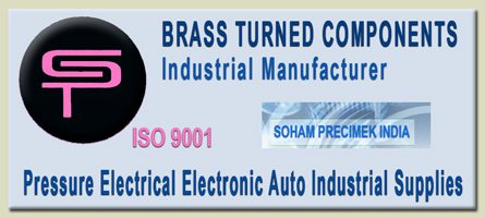 Components manufacturing suppliers, Brass turned components for electrical applications, electronics brass components, fasteners components, pressure brass,... Soham Precimek India ISO 9001:2000 company leading manufacturers of precision turned Components in brass metal from a simple design to the most complex configuration. In-house planting unit, to provide better quality of finish with specified microns. We make every dispatch with self-inspection report (SIR), Raw Material Test Certificate (RMTC) and plating test certificate (PTC)...